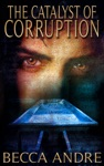 The Catalyst Of Corruption The Final Formula Series Book 4