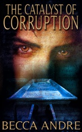 Download The Catalyst of Corruption (The Final Formula Series, Book 4)