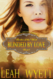 Mail Order Bride: Blinded By Love (Brides Of The West: Book 1) book