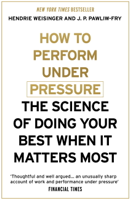 Hendrie Weisinger & J. P. Pawliw-Fry - How to Perform Under Pressure artwork