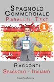 Spagnolo Commerciale [1] Parallel Text  Racconti (Spagnolo - Italiano) Book Cover