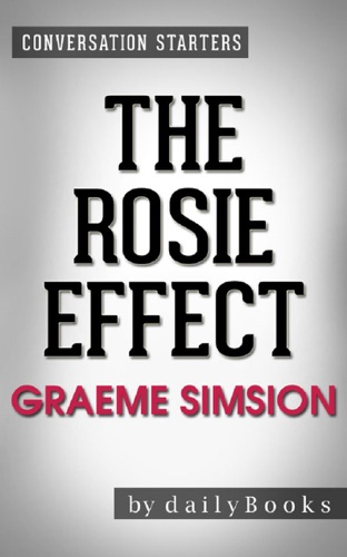Daily Books - The Rosie Effect: A Novel by Graeme Simsion  Conversation Starters