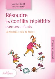 Résoudre les conflits répétitifs avec ses enfants