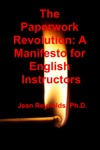 The Paperwork Revolution A Manifesto For English Instructors