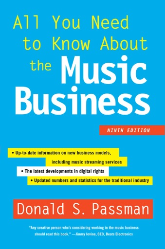 All You Need to Know About the Music Business - Donald S. Passman