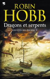 Les Cités des Anciens (Tome 1) - Dragons et serpents