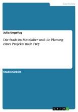 Die Stadt Im Mittelalter Und Die Planung Eines Projekts Nach Frey