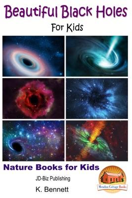 Beautiful Black Holes For Kids
