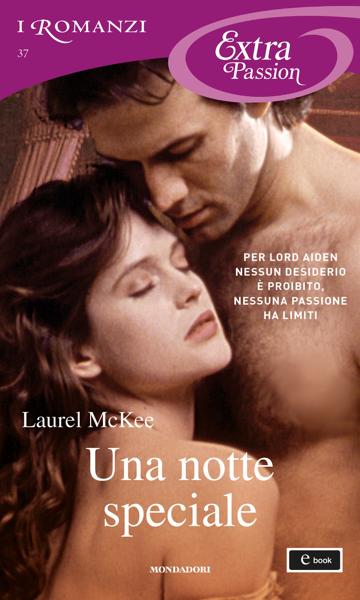 Una notte speciale (I Romanzi Extra Passion) by Laurel McKee