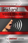 Instant Voice Training How To Train Your Voice Instantly
