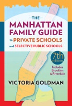 The Manhattan Family Guide to Private Schools and Selected Public Schools, Seventh Edition