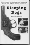 Sleeping Dogs A True Story Of The Lindbergh Baby Kidnapping