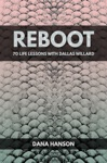 Reboot 70 Life Lessons With Dallas Willard