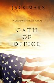 Oath of Office (A Luke Stone Thriller—Book #2) - Jack Mars book summary