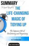 Marie Kondos The Life Changing Magic Of Tidying Up The Japanese Art Of Decluttering And Organizing  Summary