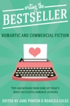 Writing The Bestseller Romantic And Commercial Fiction