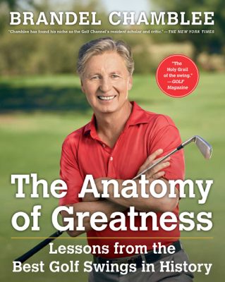 The Anatomy of Greatness - Brandel Chamblee book