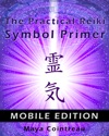 The Practical Reiki Symbol Primer Mobile Edition