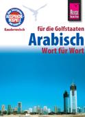 Reise Know-How Kauderwelsch Arabisch für die Golfstaaten - Wort für Wort: Kauderwelsch-Sprachführer Band 133