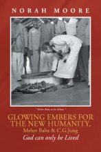 Glowing Embers for the New Humanity, Meher Baba & C.G.Jung