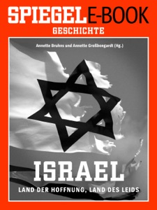Israel - Land der Hoffnung, Land des Leids von Annette Bruhns & Annette Großbongardt Buch-Cover