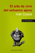 El arte de vivir del esfuerzo ajeno Book Cover
