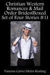 Christian Western Romances  Mail Order Brides Boxed Set Of Four Stories 1