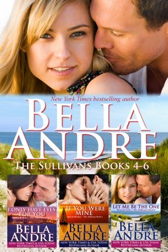 Bella Andre - The Sullivans Boxed Set Books 4-6