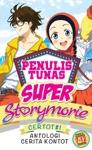 Tunas Super Storymorie Certot 1 Antologi Cerita Kontot