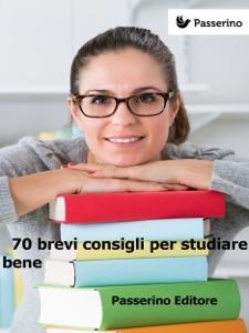 70 brevi consigli per studiare bene Book Cover