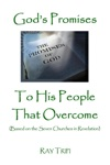 Gods Promises To His People That Overcome Based On The Seven Churches Of Revelation