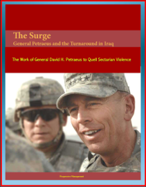 The Surge: General Petraeus and the Turnaround in Iraq - The Work of General David H. Petraeus to Quell Sectarian Violence book