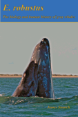 E. robustus: The Biology and Human History of Gray Whales