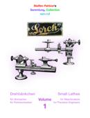 Steffen Pahlow's Sammlung von Drehbänkchen / Collection of Small Lathes, Volume 1