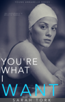 You're What I Want (Y.A Series Book 4)