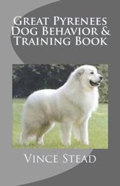 Great Pyrenees Dog Behavior & Training Book book