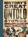 Historys Great Untold Stories
