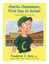 Charlie Chameleon's First Day At School: I Hope Everyone Likes Me!