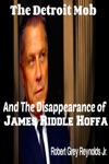 The Detroit Mob And The Disappearance Of James Riddle Hoffa