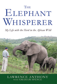 The Elephant Whisperer - Lawrence Anthony & Graham Spence book summary