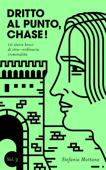 Dritto al Punto, Chase! Vol. 3: 10 storie brevi di stra–ordinaria criminalità