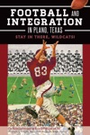 Football And Integration In Plano Texas