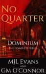No Quarter Dominium - The Complete Series