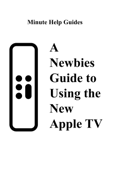 A Newbies Guide to Using the New Apple TV (Fourth Generation)