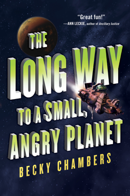 Becky Chambers - The Long Way to a Small, Angry Planet book