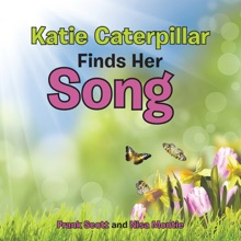 Katie Caterpillar Finds Her Song