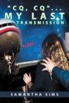 Cq Cq  My Last Transmission