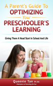 A Parent's Guide To Optimizing Your Preschooler's Learning: Giving Them A Head Start And Life