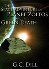 The Space Adventure Of Planet Zoltos And The Green Death