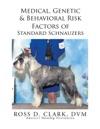 Medical Genetic  Behavioral Risk Factors Of Standard Schnauzers